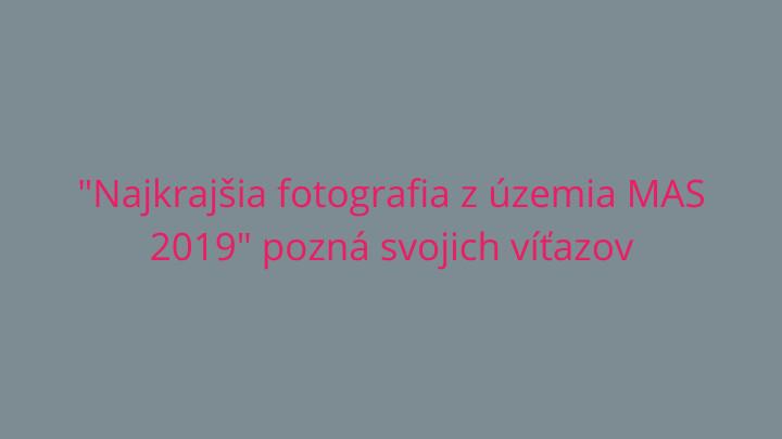 """Víťazné fotografie v súťaži """"Najkrajšia fotografia z územia MAS 2019"""""""